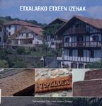Nombres de las casas de Etxalar - 15€ - Autores: Pello Apezetxea Zubiri y Patxi Salaberri Zaratiegi - Idioma: Euskara Recopilación de las casas que han existido y existen en Etxalar. Se detallan en el mismo la evolución de los nombres de las casas con el transcurso de los años, su pronunciación, localización junto con explicaciones etimológicas.