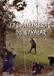 Etxalarko Usategiak (DVD) - 5€ / Autor: Pyrene P. V Idioma: Castellano Las palomeras son una de las singularidades de Etxakar. Este sistema de captura de palomas con red tiene más de 600 años de antigüedad y s ese sigue practicando en la actualidad en los meses de otoño.